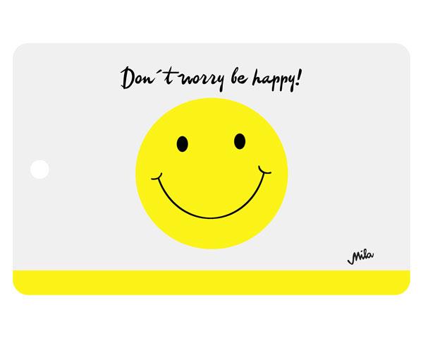 Mila Don´t Worry be happy - Smiley Frühstücksbrettchen Resopal mit Loch zum Aufhängen